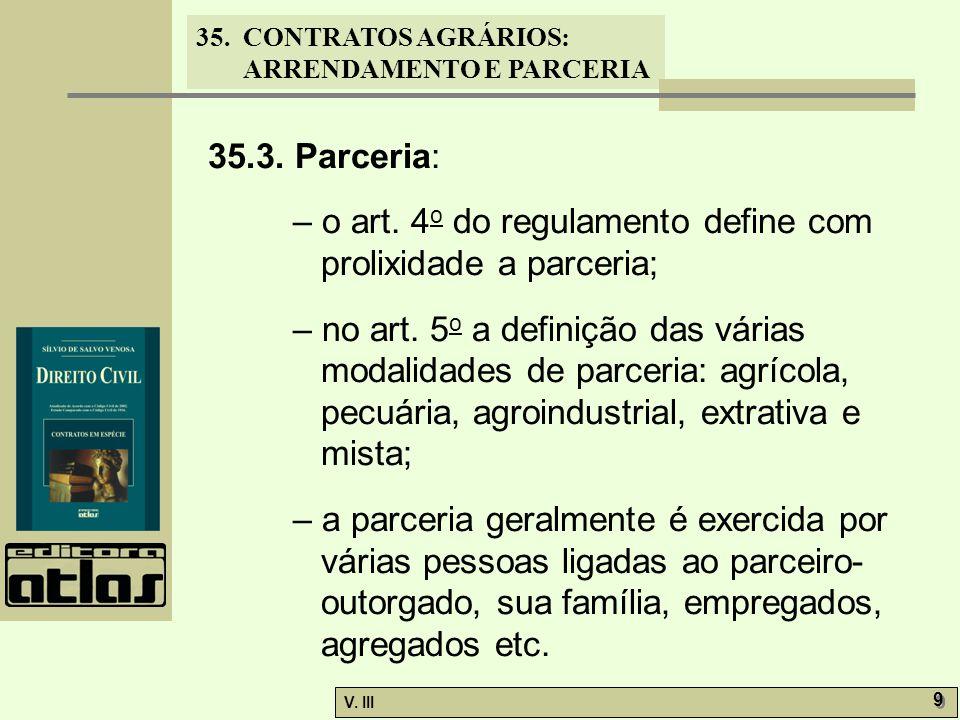 35.3. Parceria: – o art. 4o do regulamento define com prolixidade a parceria;