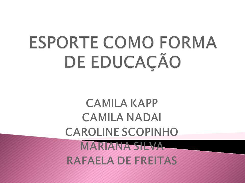 ESPORTE COMO FORMA DE EDUCAÇÃO