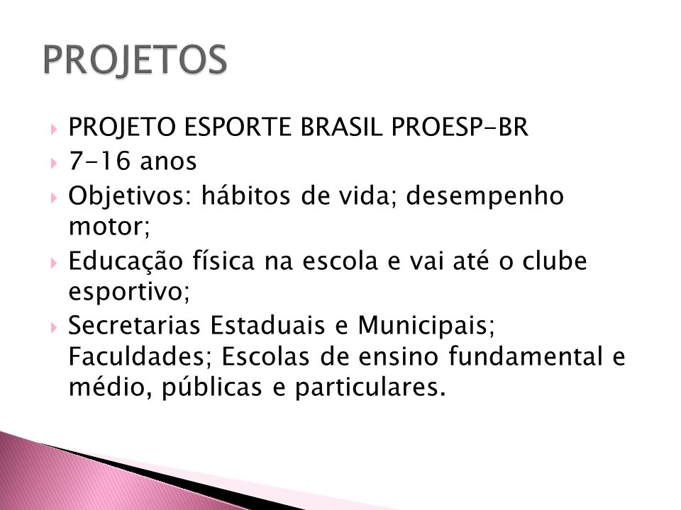 PROJETOS PROJETO ESPORTE BRASIL PROESP-BR 7-16 anos