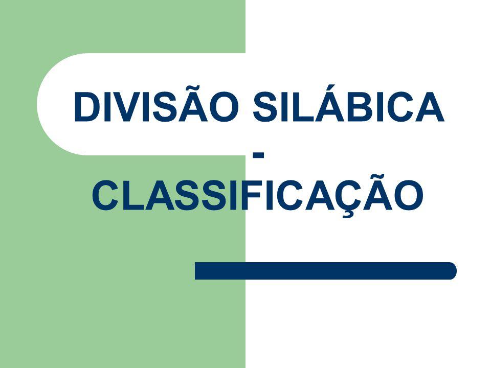 DIVISÃO SILÁBICA - CLASSIFICAÇÃO