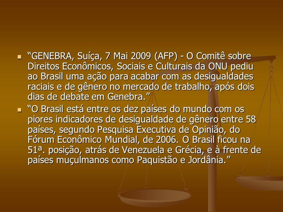 GENEBRA, Suíça, 7 Mai 2009 (AFP) - O Comitê sobre Direitos Econômicos, Sociais e Culturais da ONU pediu ao Brasil uma ação para acabar com as desigualdades raciais e de gênero no mercado de trabalho, após dois dias de debate em Genebra.