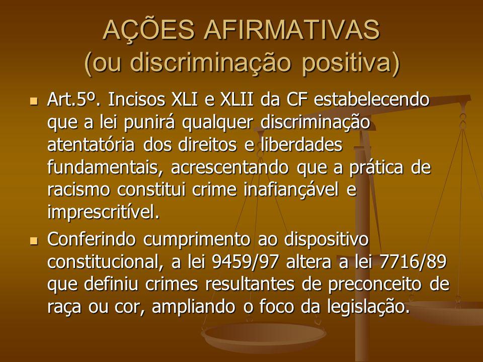 AÇÕES AFIRMATIVAS (ou discriminação positiva)