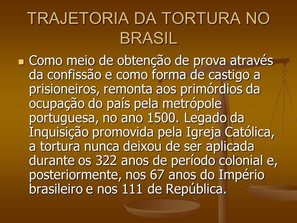 TRAJETORIA DA TORTURA NO BRASIL