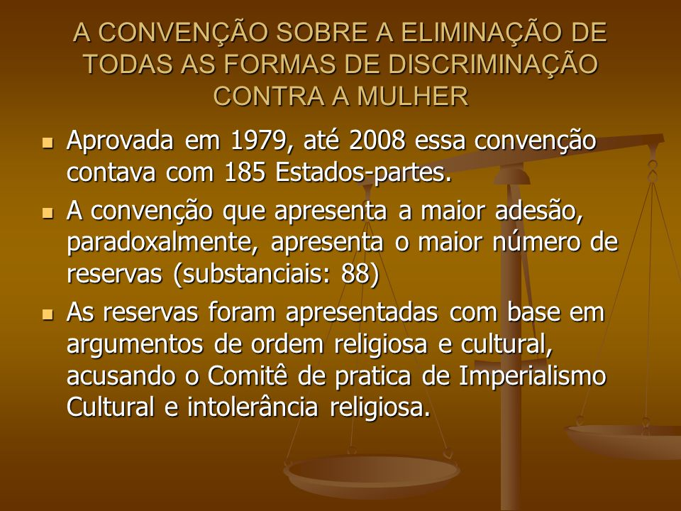 A CONVENÇÃO SOBRE A ELIMINAÇÃO DE TODAS AS FORMAS DE DISCRIMINAÇÃO CONTRA A MULHER
