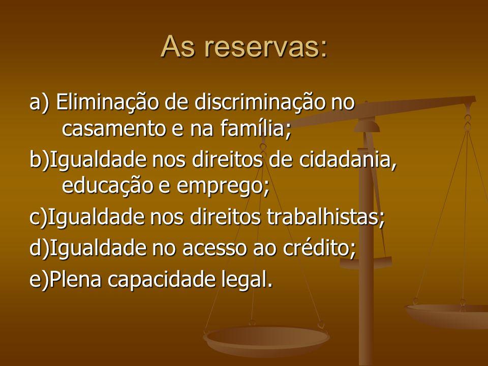 As reservas: a) Eliminação de discriminação no casamento e na família;