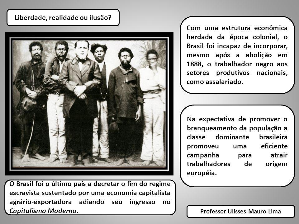Liberdade, realidade ou ilusão Professor Ulisses Mauro Lima