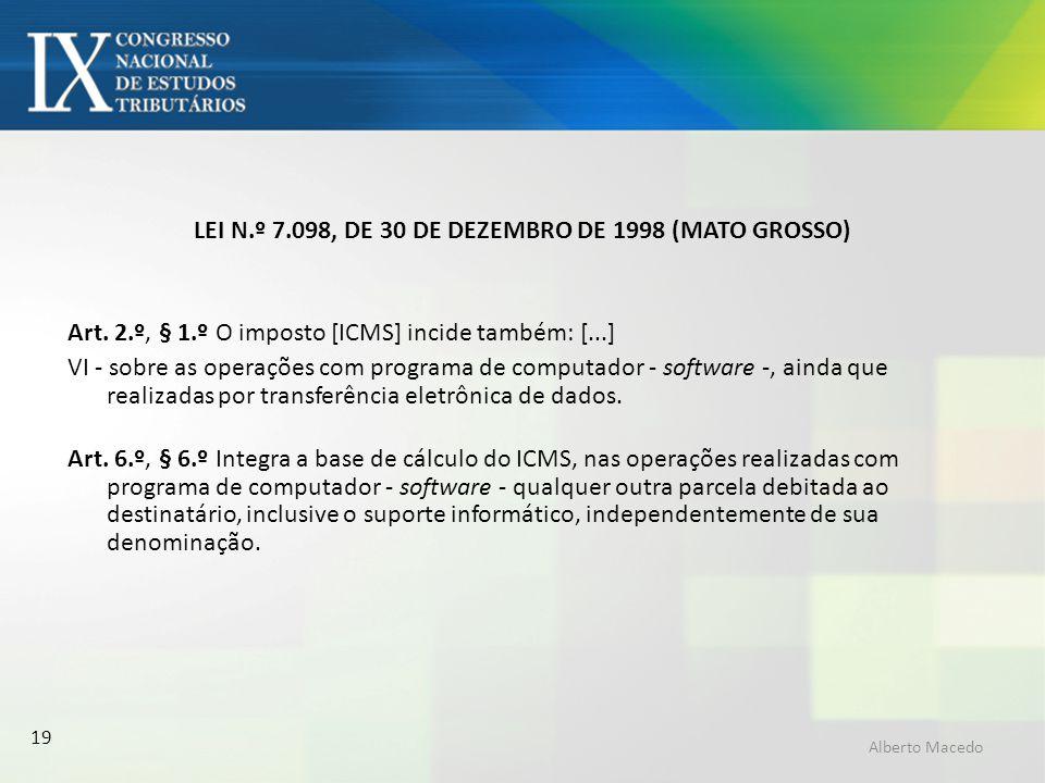 LEI N.º 7.098, DE 30 DE DEZEMBRO DE 1998 (MATO GROSSO)