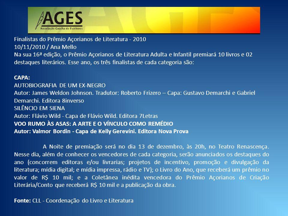 Finalistas do Prêmio Açorianos de Literatura - 2010 10/11/2010 / Ana Mello