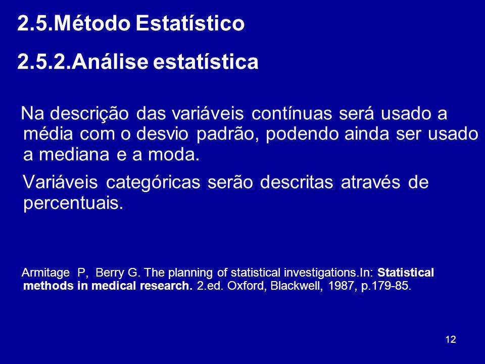 Variáveis categóricas serão descritas através de percentuais.