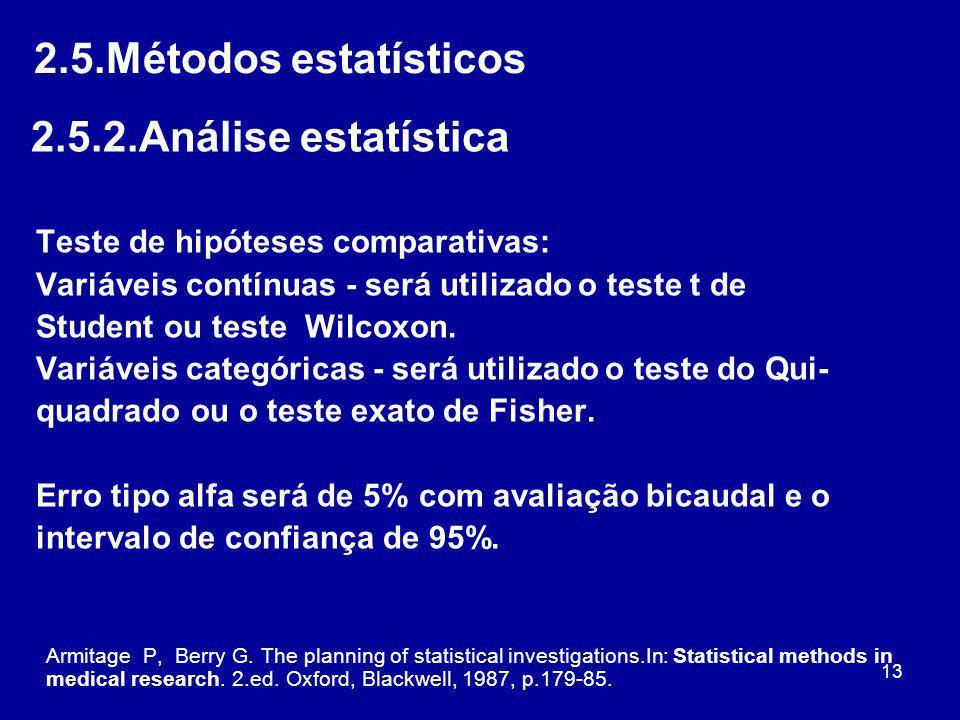 2.5.Métodos estatísticos 2.5.2.Análise estatística