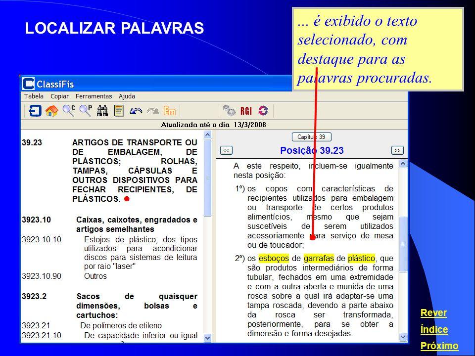 ... é exibido o texto selecionado, com destaque para as palavras procuradas.