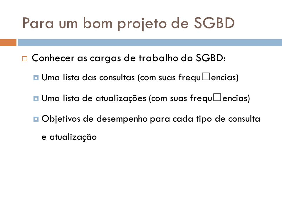 Para um bom projeto de SGBD