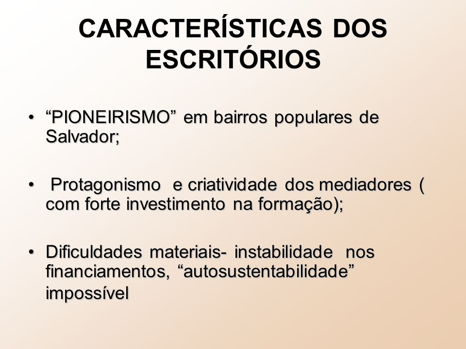 CARACTERÍSTICAS DOS ESCRITÓRIOS