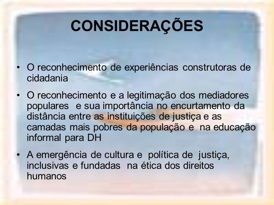 CONSIDERAÇÕES O reconhecimento de experiências construtoras de cidadania.