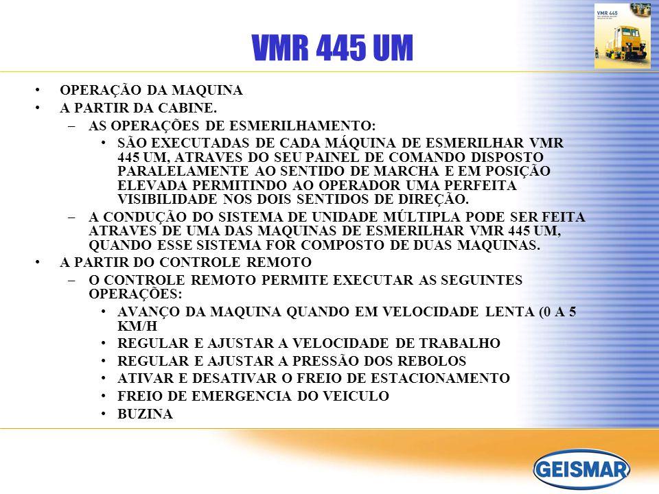 VMR 445 UM OPERAÇÃO DA MAQUINA A PARTIR DA CABINE.