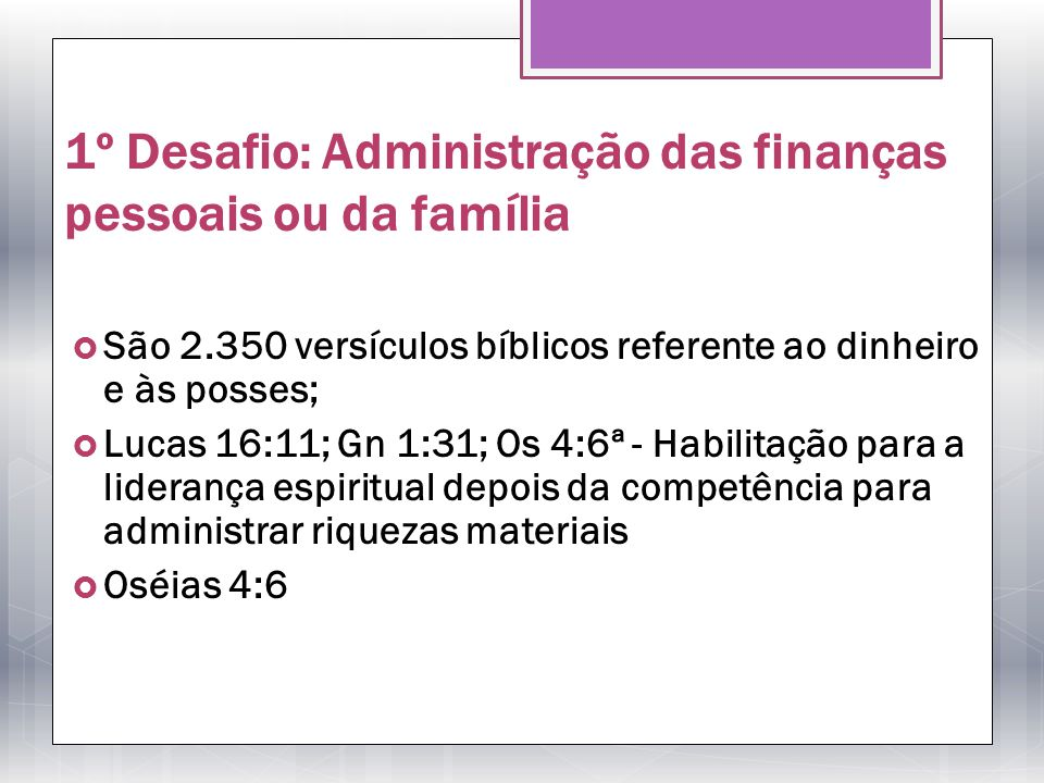1º Desafio: Administração das finanças pessoais ou da família