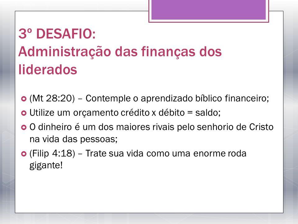 3º DESAFIO: Administração das finanças dos liderados