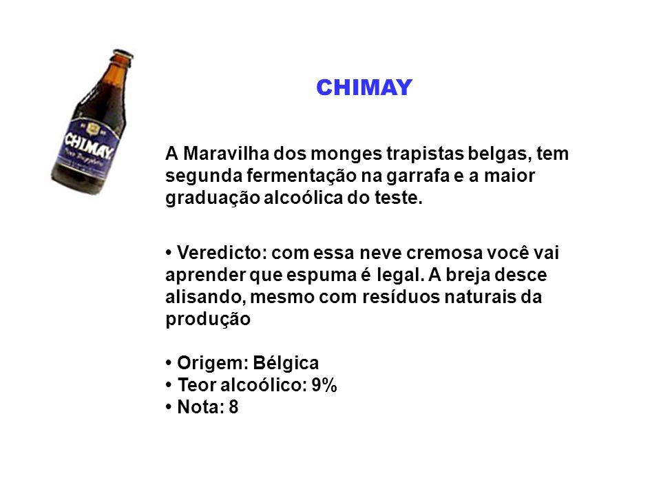 CHIMAY A Maravilha dos monges trapistas belgas, tem segunda fermentação na garrafa e a maior graduação alcoólica do teste.