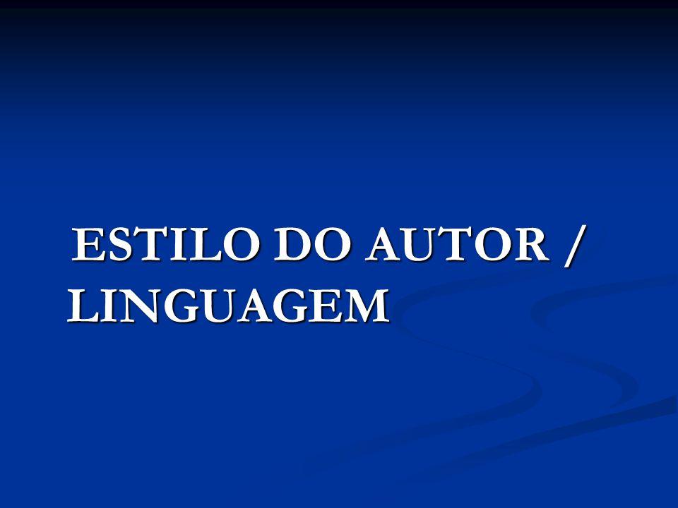 ESTILO DO AUTOR / LINGUAGEM