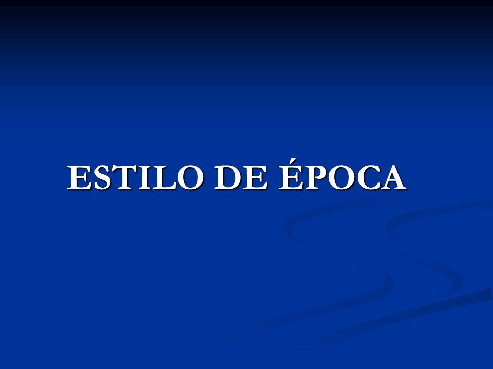 ESTILO DE ÉPOCA