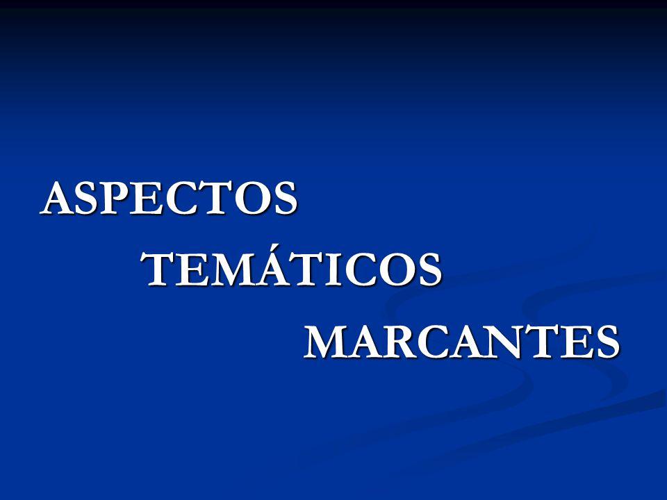 ASPECTOS TEMÁTICOS MARCANTES