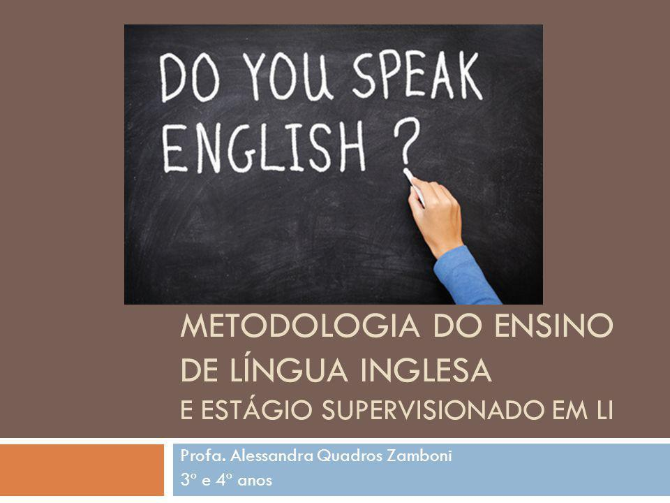 Metodologia do Ensino de Língua Inglesa e Estágio Supervisionado em LI