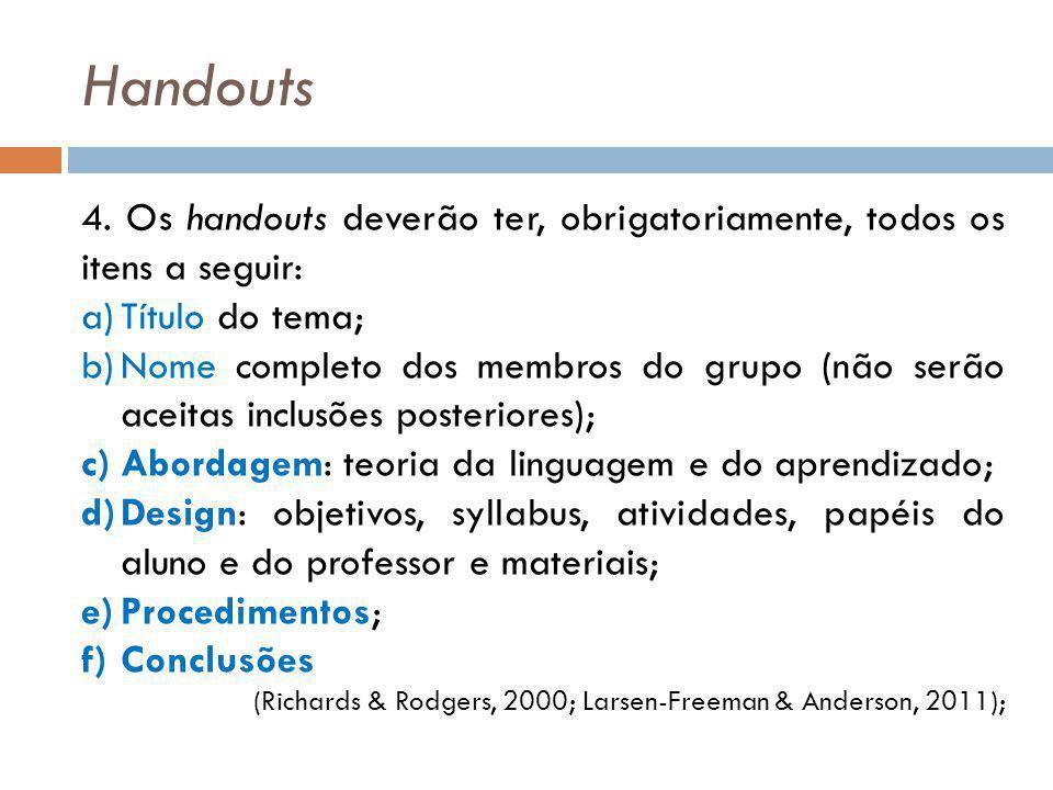 Handouts 4. Os handouts deverão ter, obrigatoriamente, todos os itens a seguir: Título do tema;