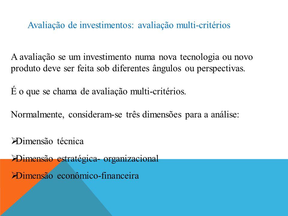 Avaliação de investimentos: avaliação multi-critérios