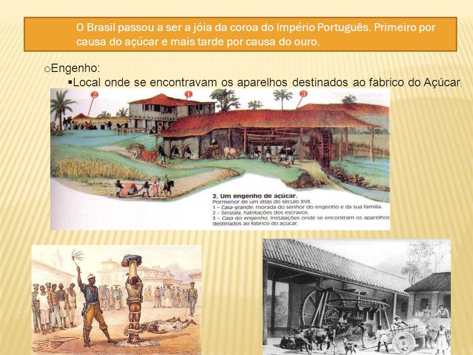 O Brasil passou a ser a jóia da coroa do Império Português