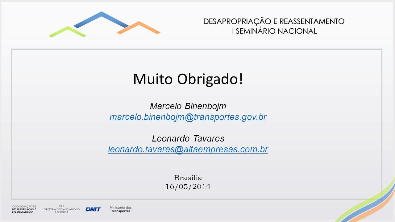 Muito Obrigado! Marcelo Binenbojm marcelo.binenbojm@transportes.gov.br