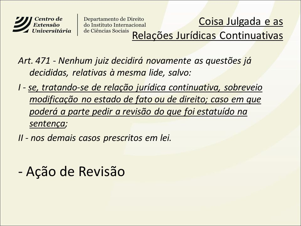 - Ação de Revisão Coisa Julgada e as Relações Jurídicas Continuativas