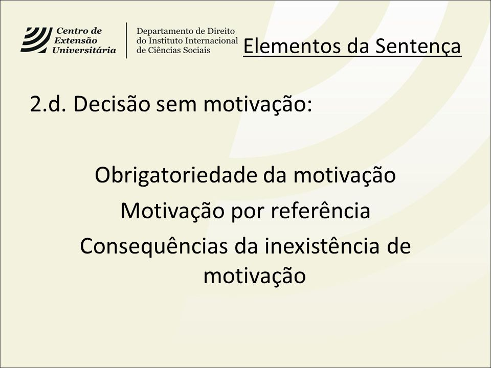 2.d. Decisão sem motivação: Obrigatoriedade da motivação