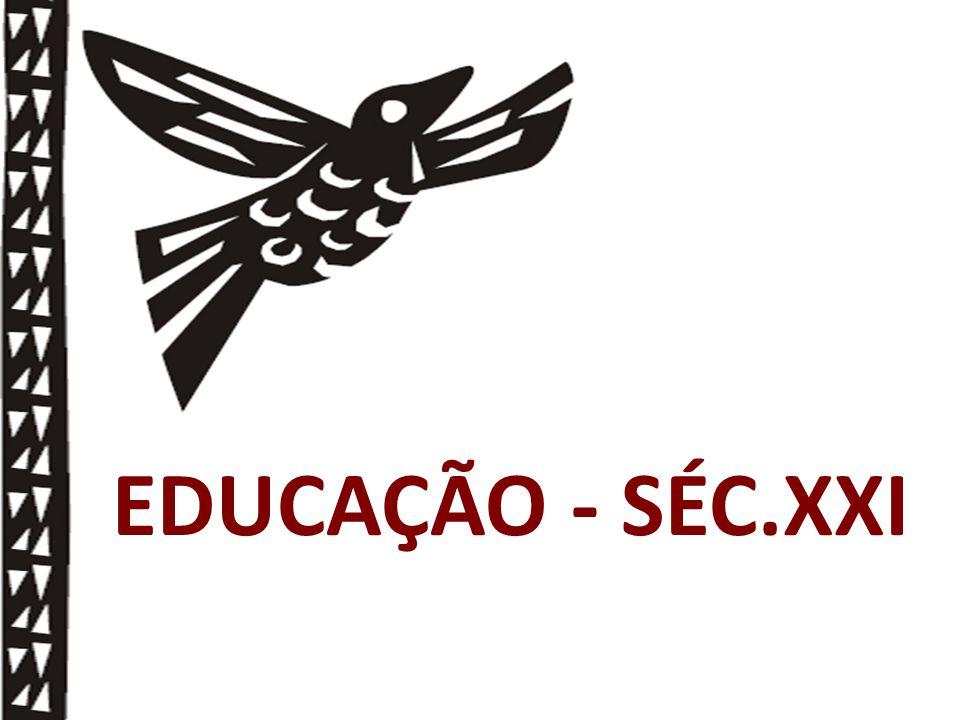 EDUCAÇÃO - SÉC.XXI