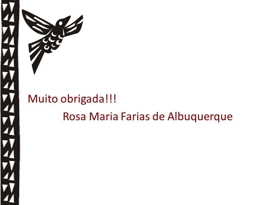 Muito obrigada!!! Rosa Maria Farias de Albuquerque