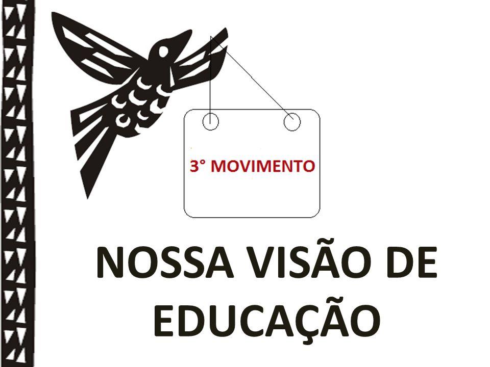 NOSSA VISÃO DE EDUCAÇÃO