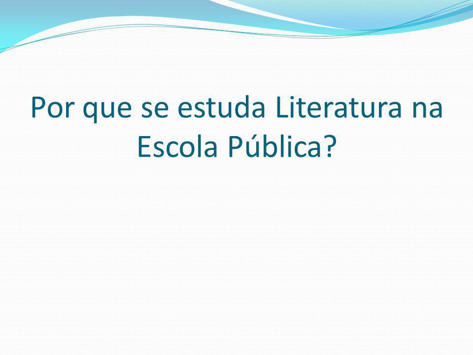 Por que se estuda Literatura na Escola Pública
