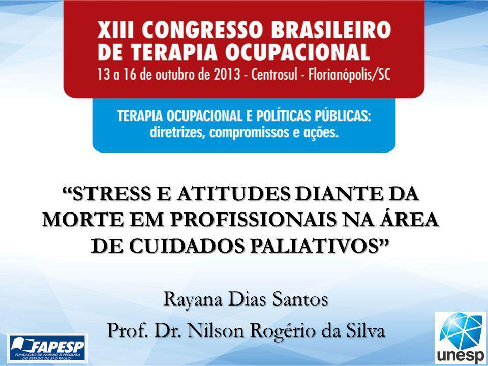 Rayana Dias Santos Prof. Dr. Nilson Rogério da Silva