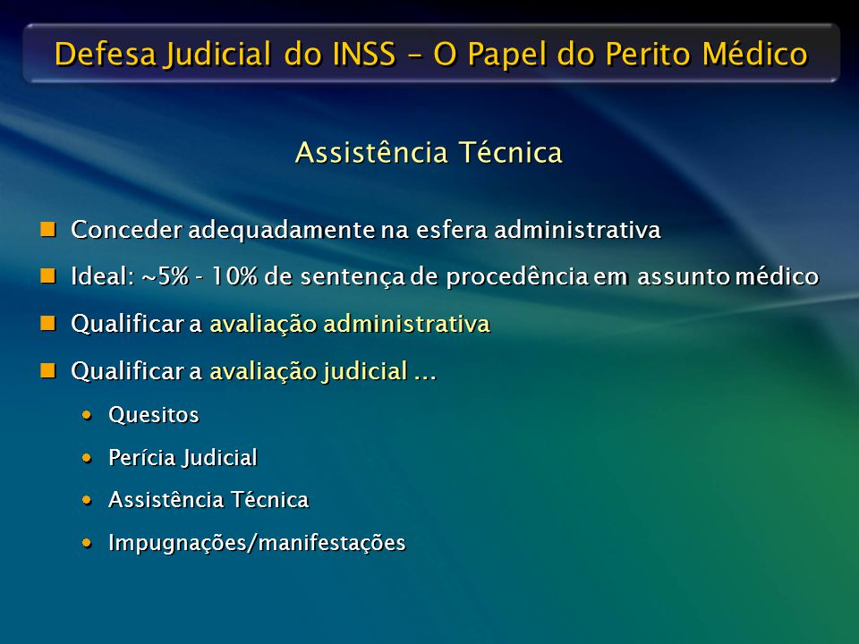 Assistência Técnica Conceder adequadamente na esfera administrativa