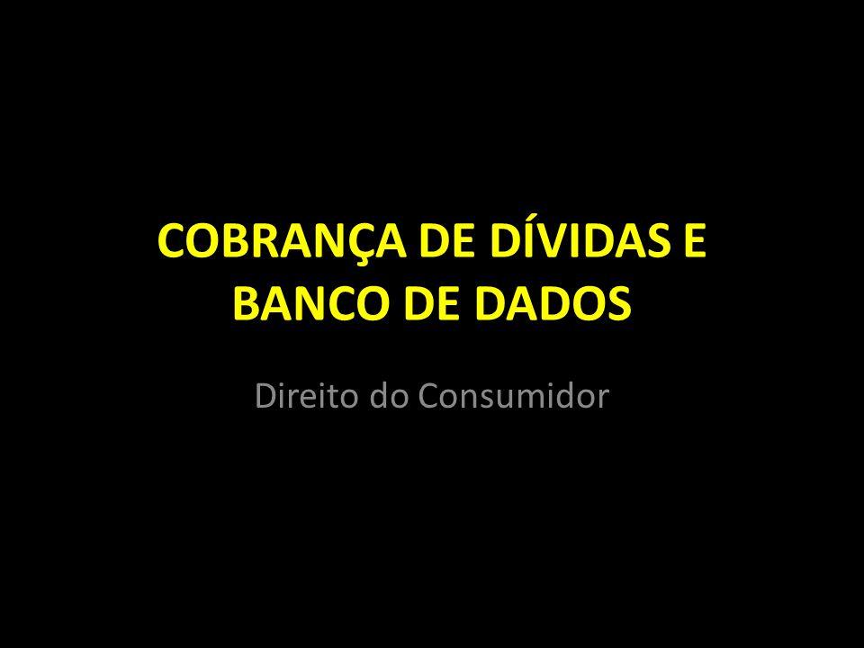 COBRANÇA DE DÍVIDAS E BANCO DE DADOS