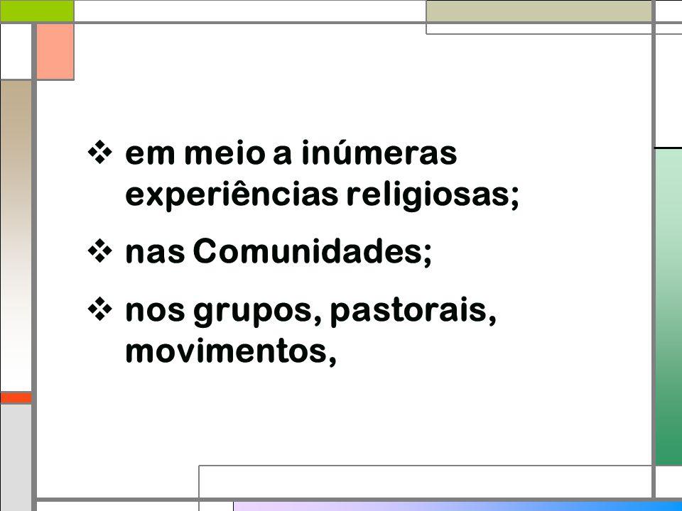 em meio a inúmeras experiências religiosas;