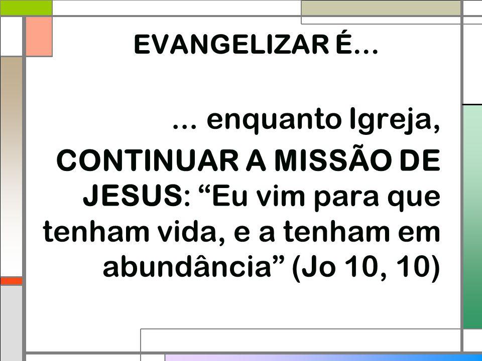 EVANGELIZAR É... ...