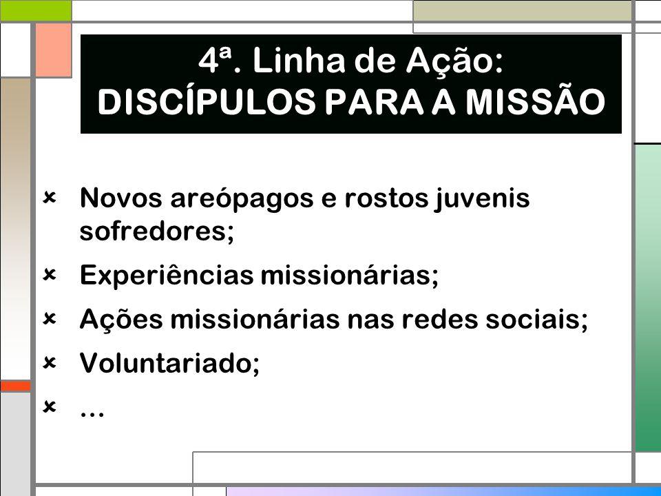 4ª. Linha de Ação: DISCÍPULOS PARA A MISSÃO