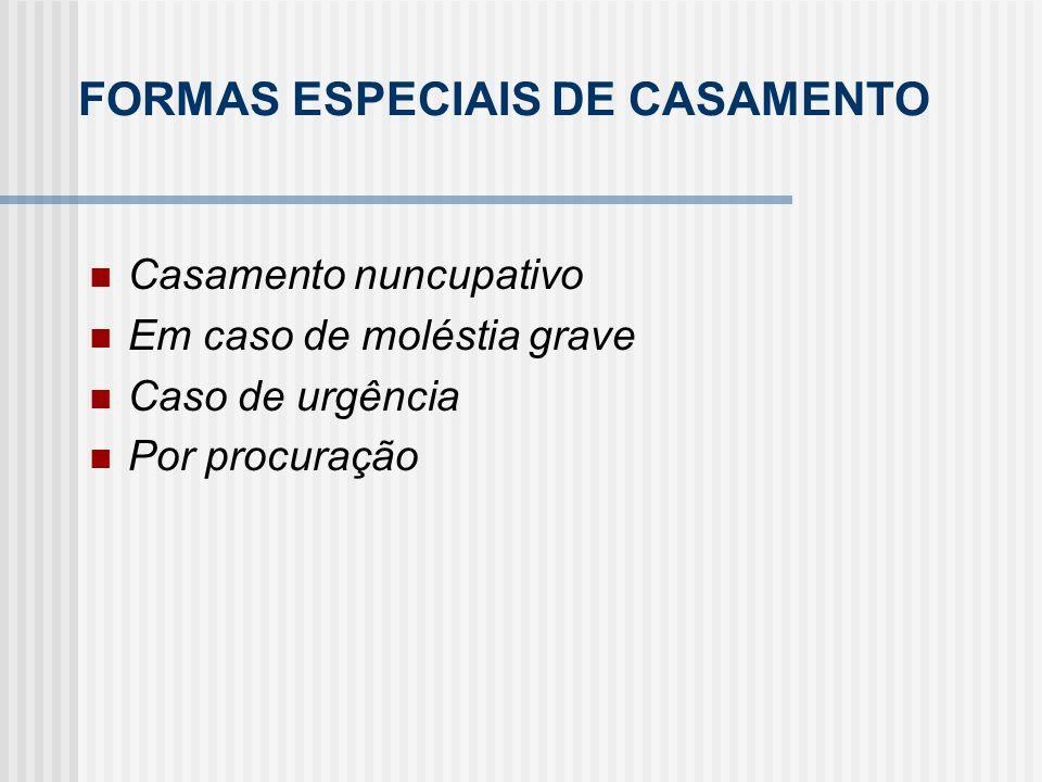 FORMAS ESPECIAIS DE CASAMENTO