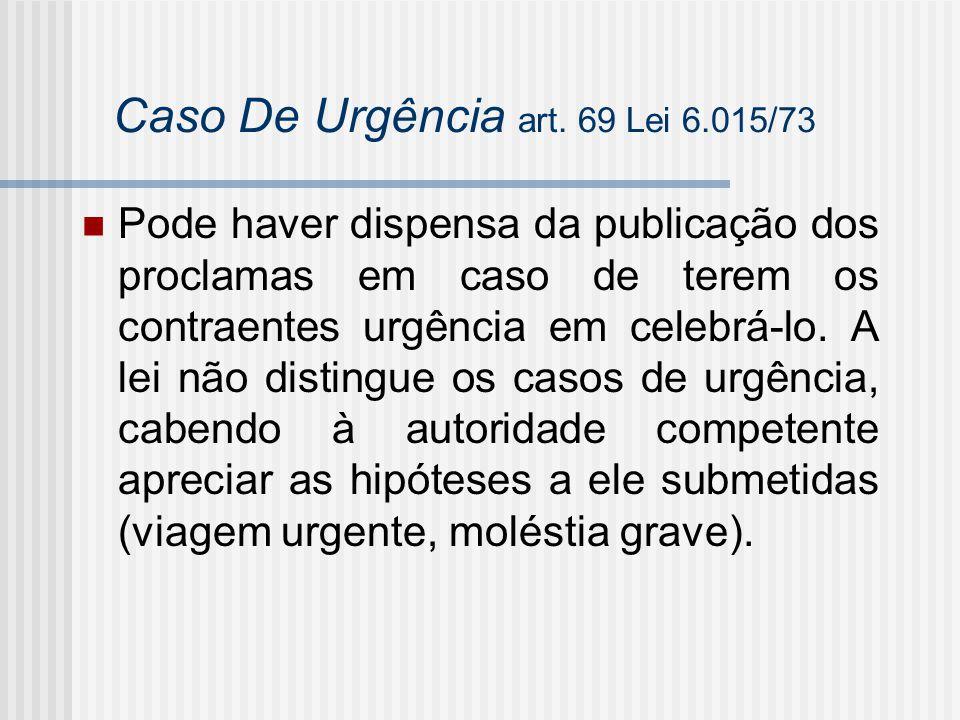 Caso De Urgência art. 69 Lei 6.015/73