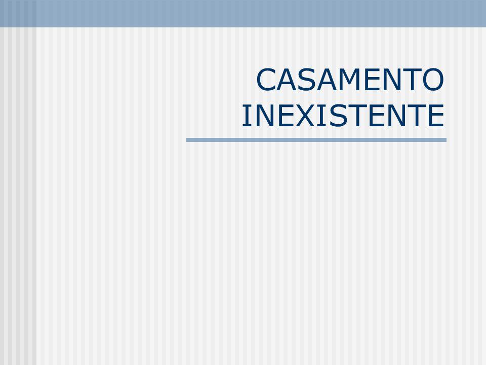 CASAMENTO INEXISTENTE