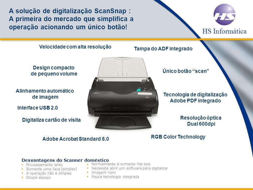 A solução de digitalização ScanSnap : A primeira do mercado que simplifica a operação acionando um único botão!