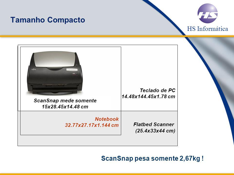 ScanSnap mede somente 15x28.45x14.48 cm ScanSnap pesa somente 2,67kg !