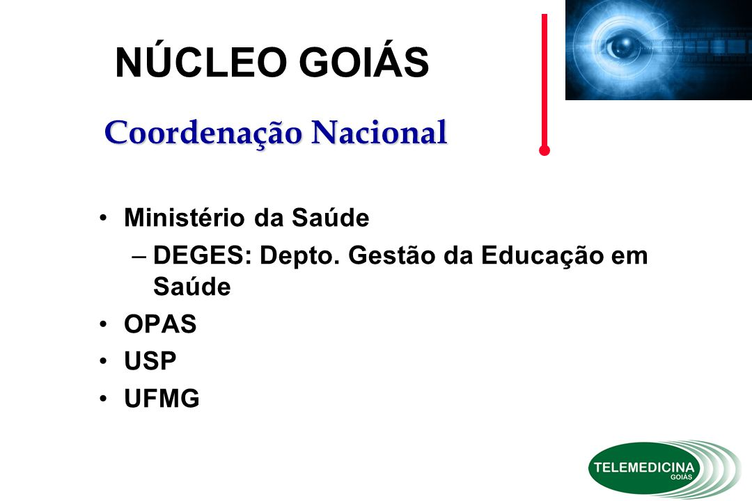 NÚCLEO GOIÁS Coordenação Nacional Ministério da Saúde