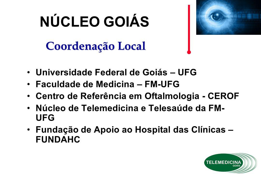 NÚCLEO GOIÁS Coordenação Local Universidade Federal de Goiás – UFG
