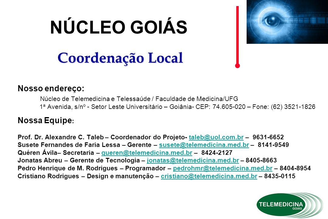 NÚCLEO GOIÁS Coordenação Local Nosso endereço: